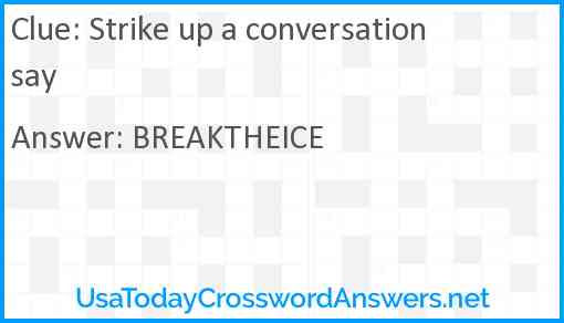 Strike up a conversation say Answer