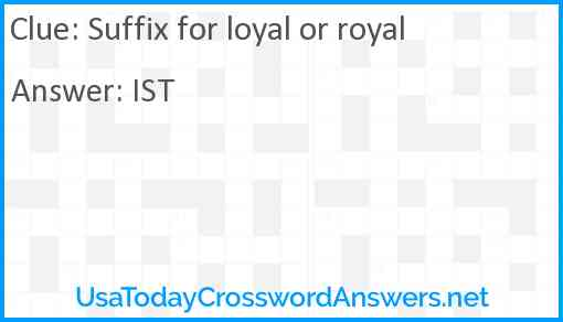 Suffix for loyal or royal Answer