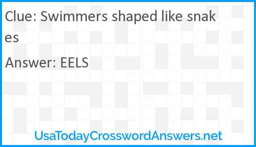 Swimmers shaped like snakes Answer