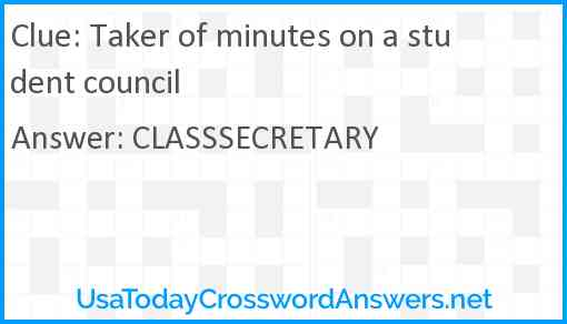 Taker of minutes on a student council Answer