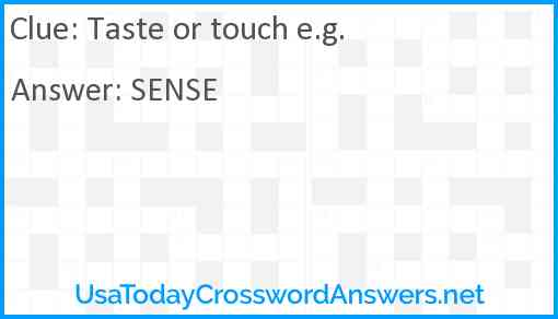 Taste or touch e.g. Answer