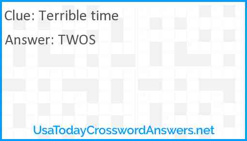 Terrible time Answer