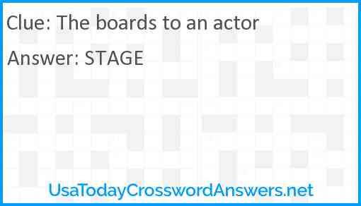 The boards to an actor Answer