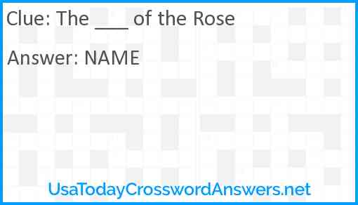 The ___ of the Rose Answer