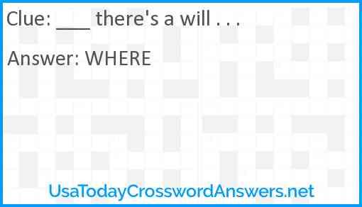 ___ there's a will . . . Answer