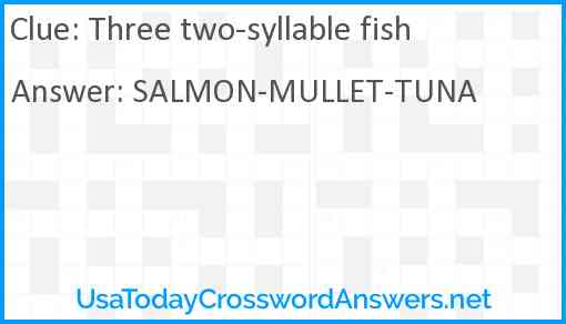 Three two-syllable fish Answer
