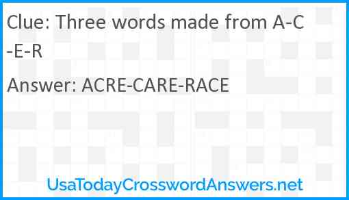 Three words made from A-C-E-R Answer