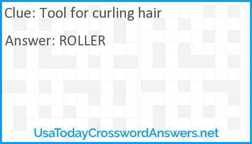 Tool for curling hair Answer