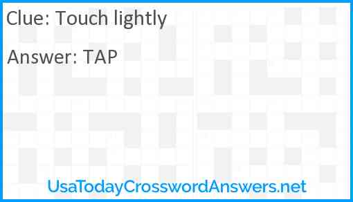 Touch lightly Answer