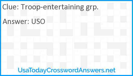 Troop-entertaining grp. Answer