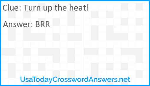 Turn up the heat! Answer