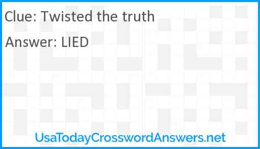 Twisted the truth Answer