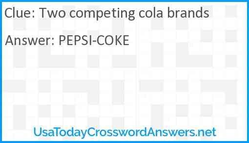 Two competing cola brands Answer