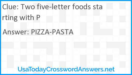 Two five-letter foods starting with P Answer