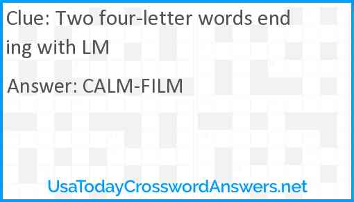 Two four-letter words ending with LM Answer