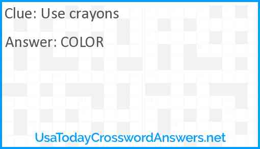 Use crayons Answer