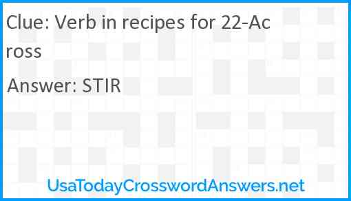 Verb in recipes for 22-Across Answer