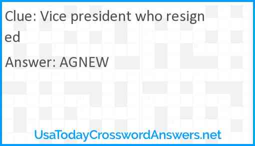 Vice president who resigned Answer