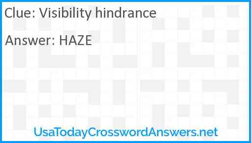 Visibility hindrance Answer