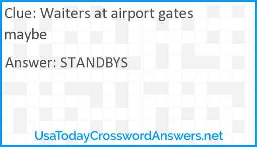 Waiters at airport gates maybe Answer