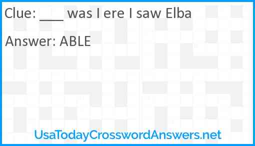 ___ was I ere I saw Elba Answer