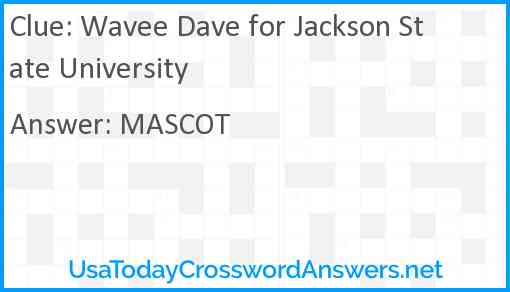 Wavee Dave for Jackson State University Answer