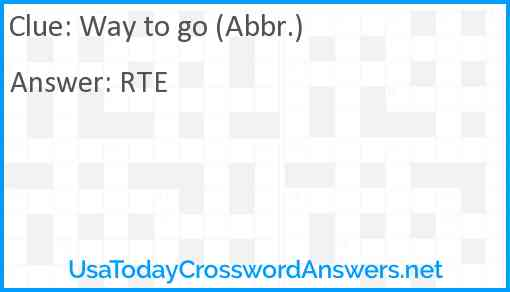 Way to go (Abbr.) Answer