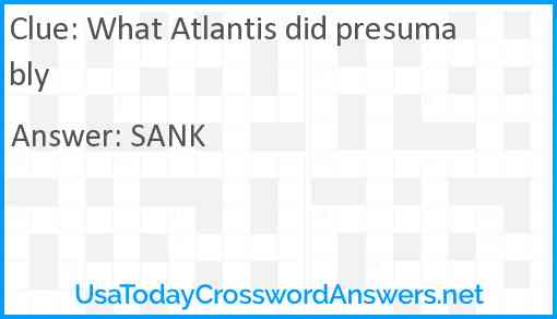 What Atlantis did presumably Answer