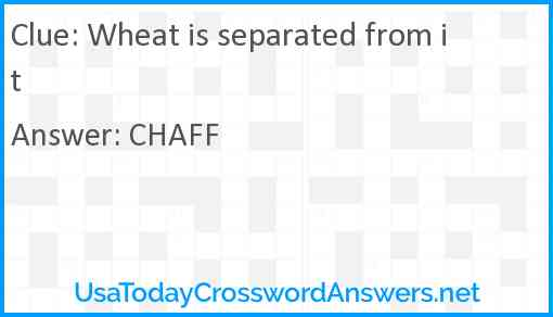 Wheat is separated from it Answer
