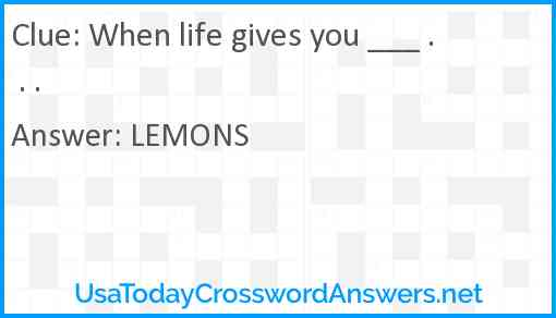 When life gives you ___ . . . Answer
