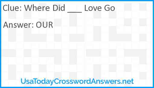 Where Did ___ Love Go Answer