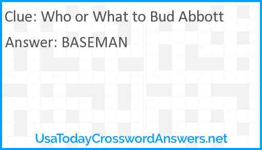 Who or What to Bud Abbott Answer