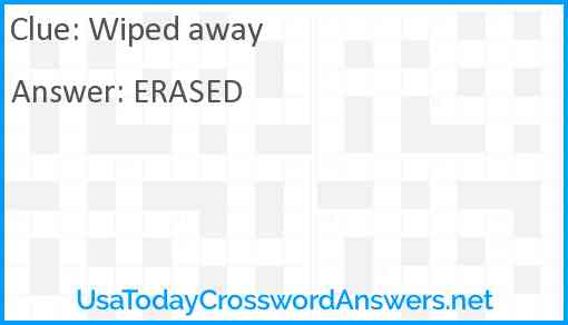 Wiped away Answer