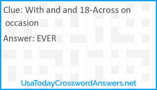 With and and 18-Across on occasion Answer
