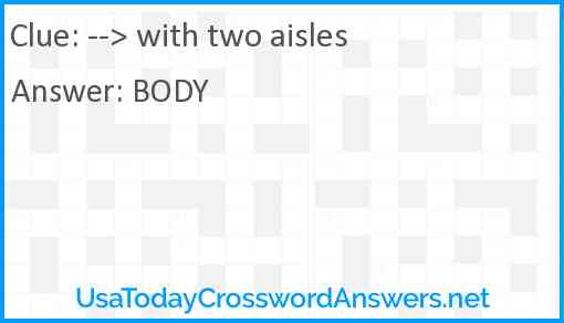 --> with two aisles Answer