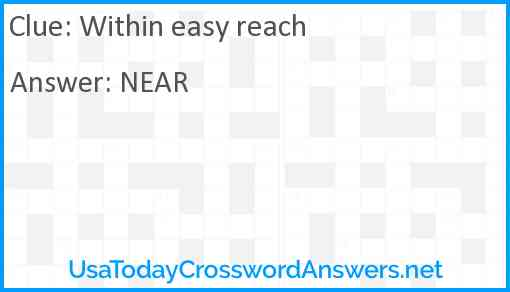 Within easy reach Answer