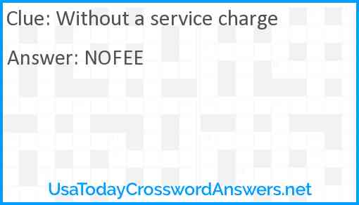 Without a service charge Answer