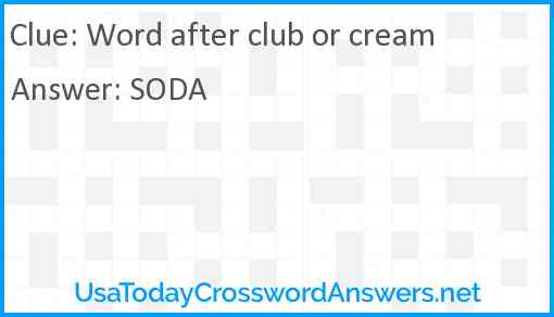Word after club or cream Answer