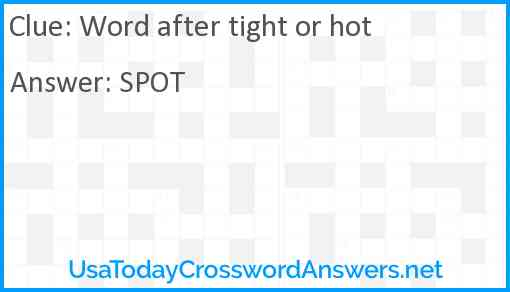 Word after tight or hot Answer