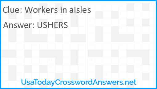 Workers in aisles Answer