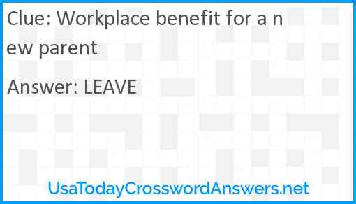Workplace benefit for a new parent Answer