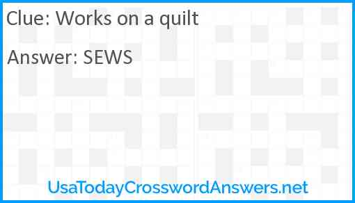 Works on a quilt Answer