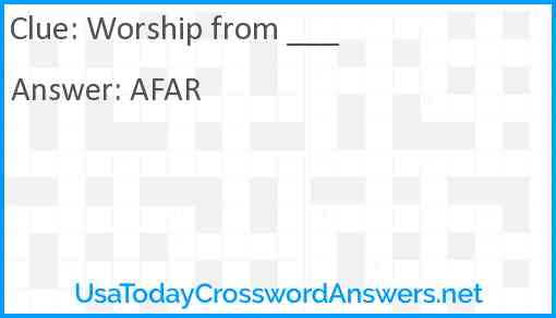 Worship from ___ Answer