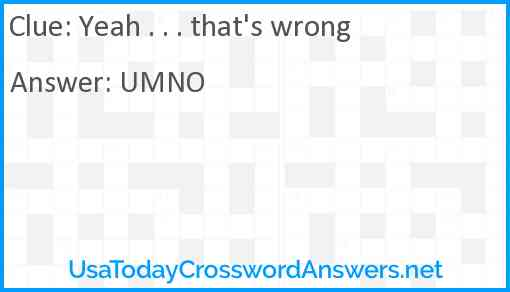 Yeah . . . that's wrong Answer