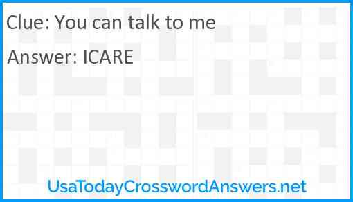 You can talk to me Answer
