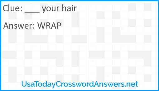 ___ your hair Answer