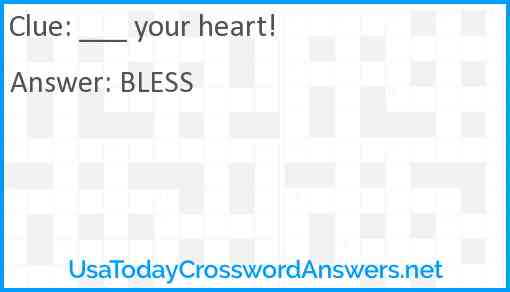 ___ your heart! Answer