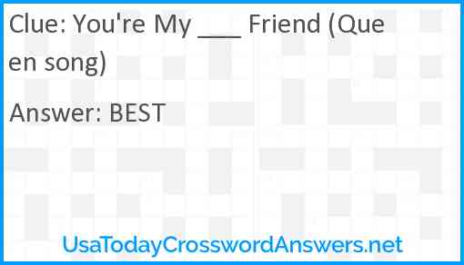 You're My ___ Friend (Queen song) Answer