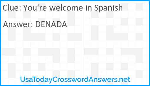 You're welcome in Spanish Answer